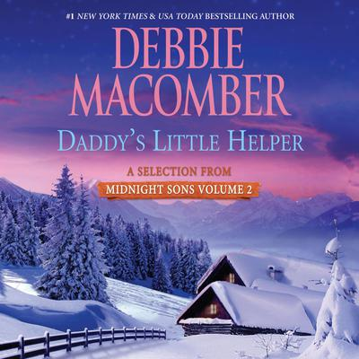 Daddys Little Helper: A Selection from Midnight Sons Volume 2 Audiobook, by Debbie Macomber