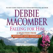 Falling for Him: A Selection from Midnight Sons Volume 3 Audiobook, by Debbie Macomber