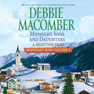 Midnight Sons and Daughters: A Selection from Midnight Sons Volume 3 Audiobook, by Debbie Macomber