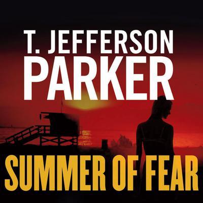Summer of Fear Audiobook, by T. Jefferson Parker