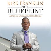 The Blueprint: A Plan for Living Above Lifes Storms Audiobook, by Kirk Franklin