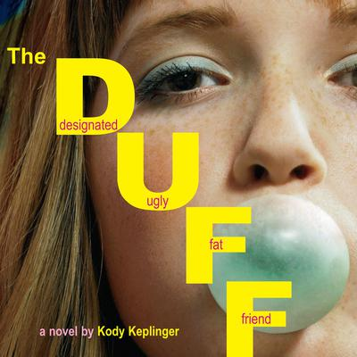 The DUFF: Designated Ugly Fat Friend Audiobook, by Kody Keplinger