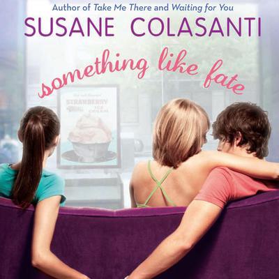 Something Like Fate Audiobook, by Susane Colasanti