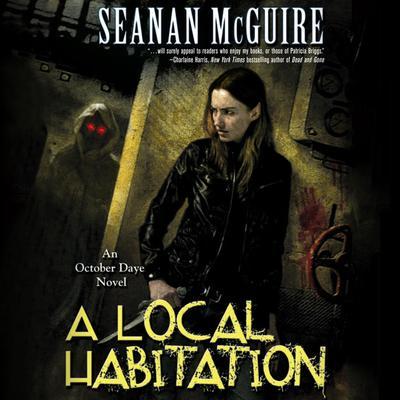 A Local Habitation: An October Daye Novel Audiobook, by Seanan McGuire
