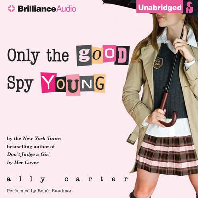 Only the Good Spy Young Audiobook, by Ally Carter
