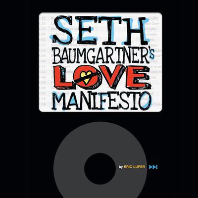Seth Baumgartners Love Manifesto Audiobook, by Eric Luper