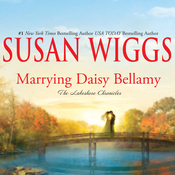 Marrying Daisy Bellamy: The Lakeshore Chronicles Audiobook, by Susan Wiggs