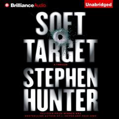 Soft Target Audiobook, by Stephen Hunter