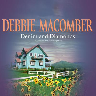 Denim and Diamonds: A Selection from Wyoming Brides Audiobook, by Debbie Macomber
