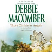 Those Christmas Angels: A Selection from Angels at Christmas Audiobook, by Debbie Macomber