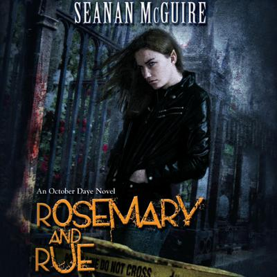 Rosemary and Rue: An October Daye Novel Audiobook, by Seanan McGuire