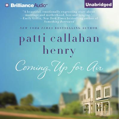 Coming Up for Air Audiobook, by Patti Callahan Henry