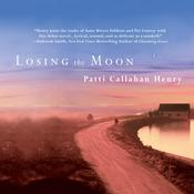 Losing the Moon Audiobook, by Patti Callahan Henry