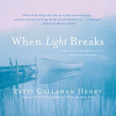 When Light Breaks Audiobook, by Patti Callahan Henry