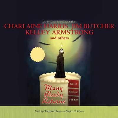 Many Bloody Returns: Tales of Birthdays with Bite Audiobook, by Charlaine Harris