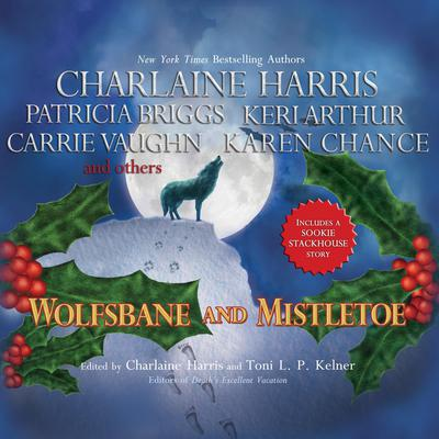 Wolfsbane and Mistletoe: Hair-Raising Holiday Tales Audiobook, by Charlaine Harris