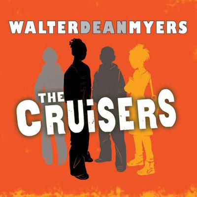 The Cruisers Audiobook, by Walter Dean Myers