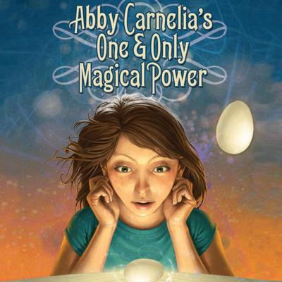 Abby Carnelias One and Only Magical Power Audiobook, by David Pogue