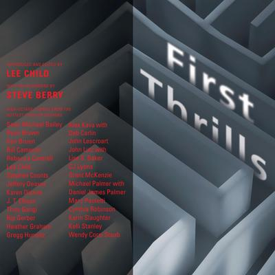 First Thrills: High-Octane Stories from the Hottest Thriller Authors Audiobook, by Lee Child