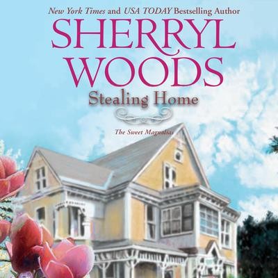 Stealing Home Audiobook, by Sherryl Woods