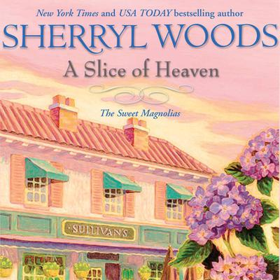 A Slice of Heaven Audiobook, by Sherryl Woods