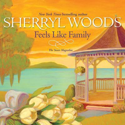 Feels Like Family Audiobook, by Sherryl Woods