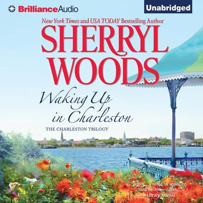 Waking Up in Charleston Audiobook, by Sherryl Woods