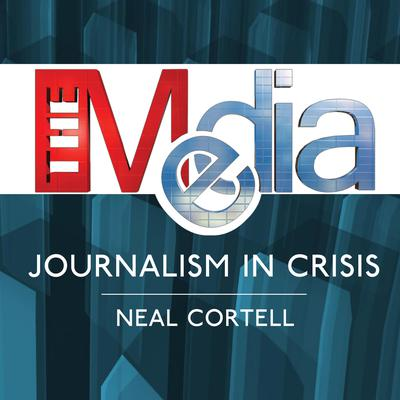 The Media: Journalism in Crisis Audiobook, by Neal Cortell