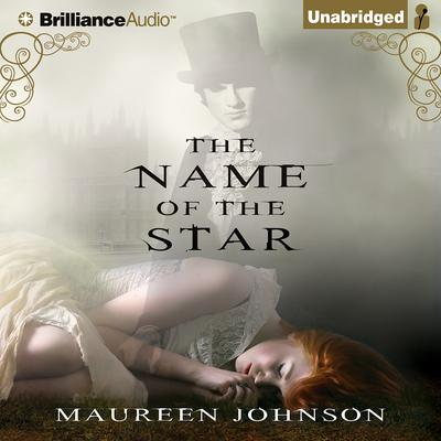 The Name of the Star Audiobook, by Maureen Johnson