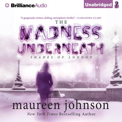 The Madness Underneath Audiobook, by Maureen Johnson