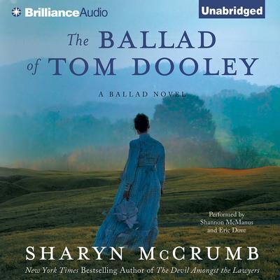 The Ballad of Tom Dooley: A Ballad Novel Audiobook, by Sharyn McCrumb