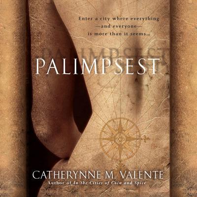 Palimpsest Audiobook, by Catherynne M. Valente