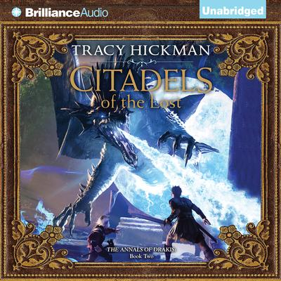 Citadels of the Lost Audiobook, by Tracy Hickman