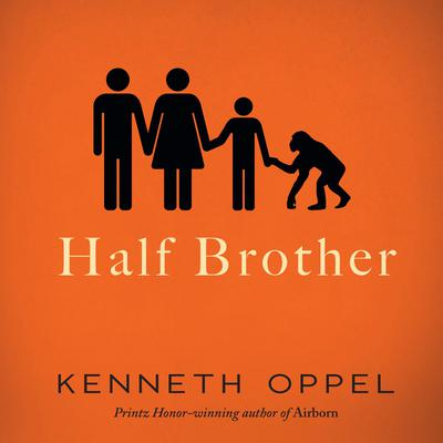 Half Brother Audiobook, by Kenneth Oppel