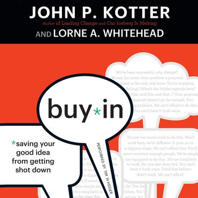 Buy-In: Saving Your Good Idea from Getting Shot Down Audiobook, by John P. Kotter