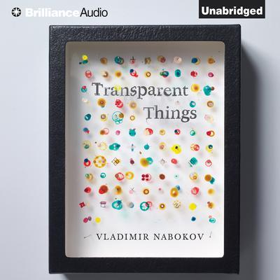 Transparent Things Audiobook, by Vladimir Nabokov