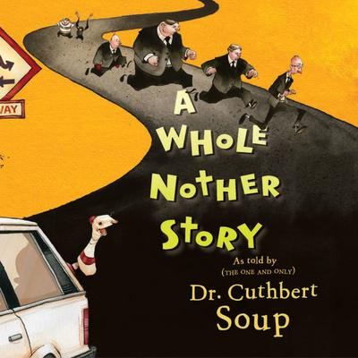 A Whole Nother Story Audiobook, by Cuthbert Soup