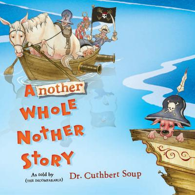 Another Whole Nother Story Audiobook, by Cuthbert Soup