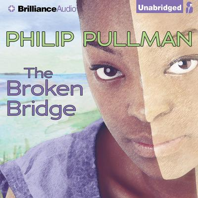 The Broken Bridge Audiobook, by Philip Pullman