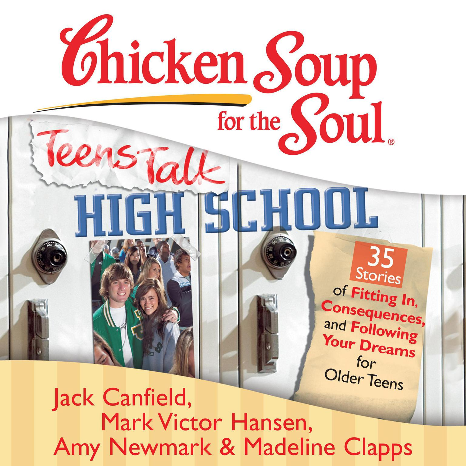 Printable Chicken Soup for the Soul: Teens Talk High School - 35 Stories of Fitting In, Consequences, and Following Your Dreams for Older Teens Audiobook Cover Art