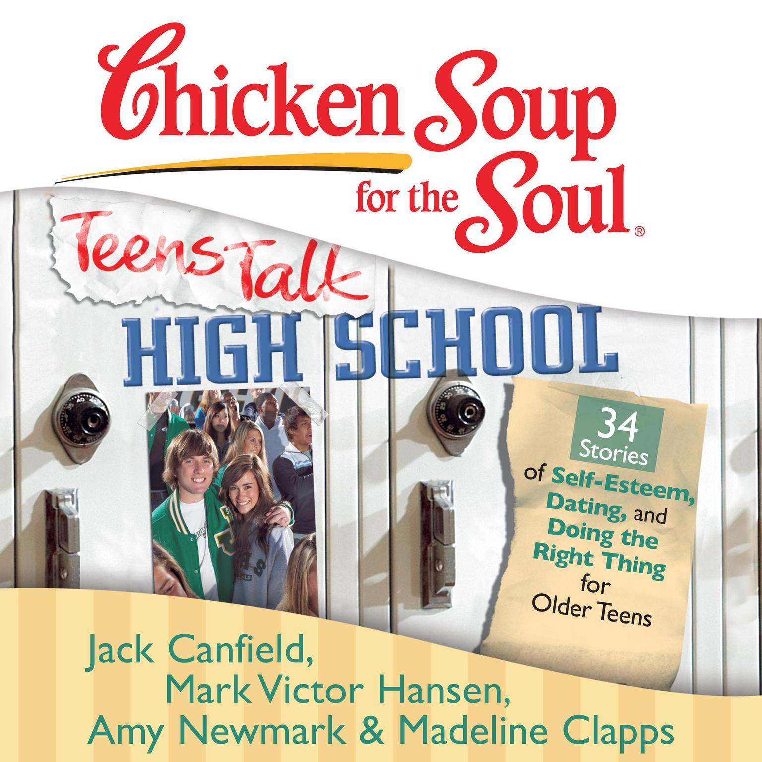 Printable Chicken Soup for the Soul: Teens Talk High School - 34 Stories of Self-Esteem, Dating, and Doing the Right Thing for Older Teens Audiobook Cover Art
