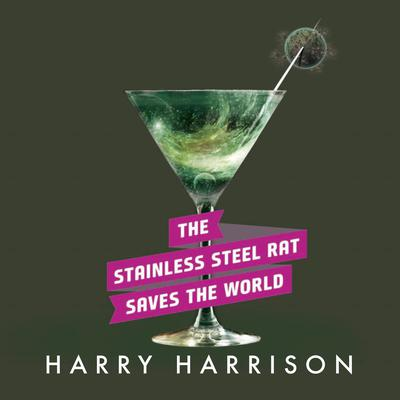 The Stainless Steel Rat Saves the World Audiobook, by Harry Harrison