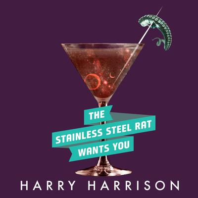 The Stainless Steel Rat Wants You Audiobook, by Harry Harrison