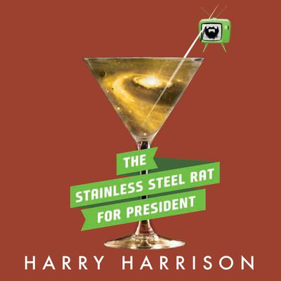 The Stainless Steel Rat for President Audiobook, by Harry Harrison