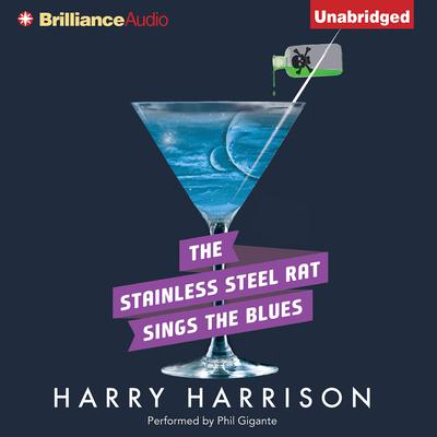 The Stainless Steel Rat Sings the Blues Audiobook, by Harry Harrison