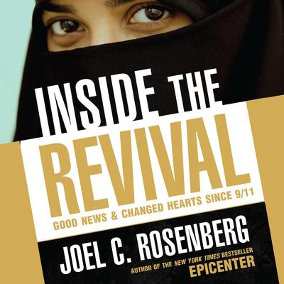 Inside the Revival: Good News & Changed Hearts Since 9/11 Audiobook, by Joel C. Rosenberg
