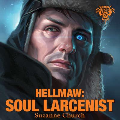Hellmaw: Soul Larcenist Audiobook, by Suzanne Church