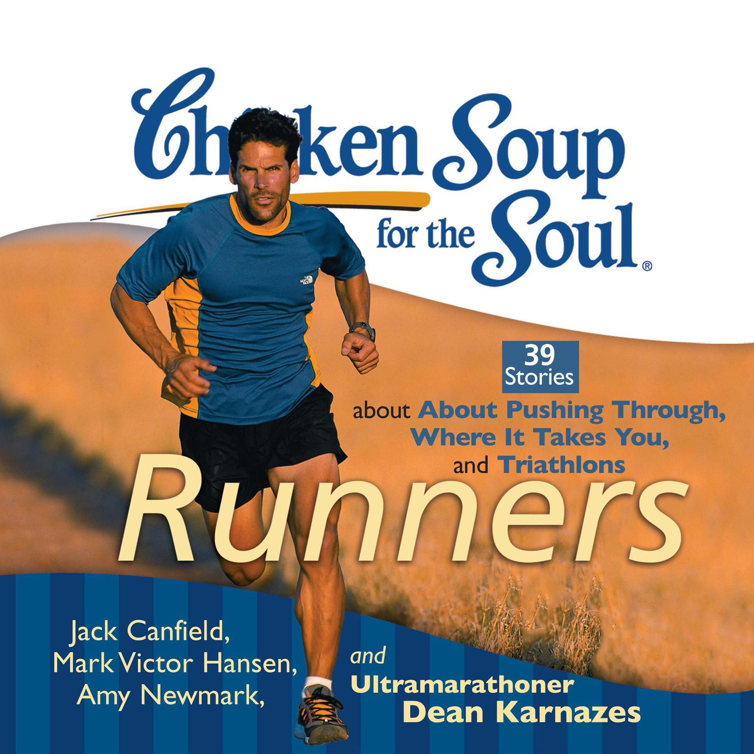 Printable Chicken Soup for the Soul: Runners - 39 Stories about Pushing Through, Where It Takes You, and Triathlons Audiobook Cover Art