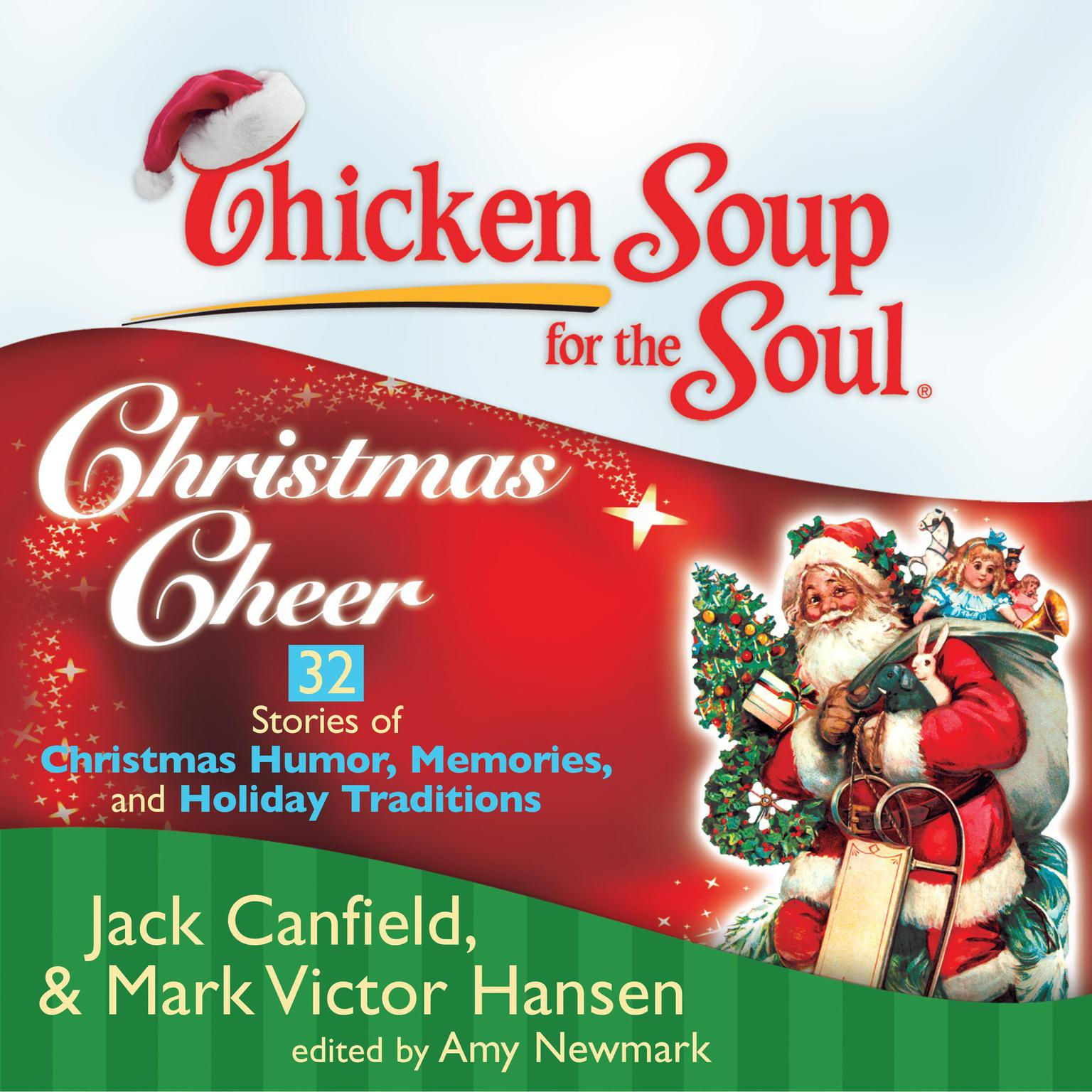 Printable Chicken Soup for the Soul: Christmas Cheer - 32 Stories of Christmas Humor, Memories, and Holiday Traditions Audiobook Cover Art