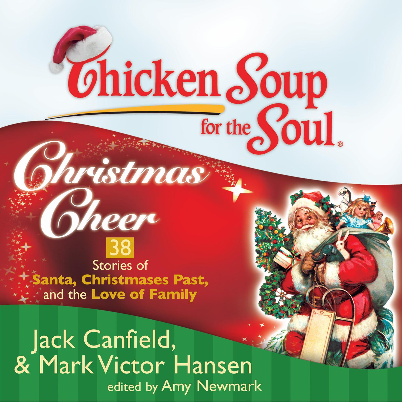 Printable Chicken Soup for the Soul: Christmas Cheer - 38 Stories of Santa, Christmases Past, and the Love of Family Audiobook Cover Art